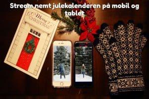 Stream nemt julekalenderen på mobil og tablet